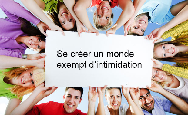 Se creér un monde exempt d¹intimidation